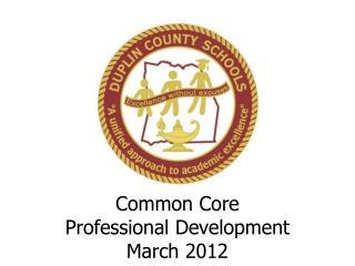Common Core  Professional Development March 2012