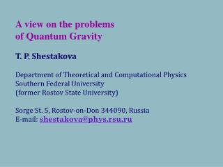A view on the problems of Quantum Gravity T. P. Shestakova