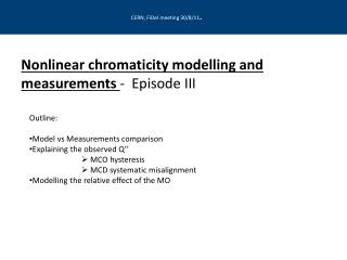 Nonlinear chromaticity  modelling  and measurements  -  Episode III