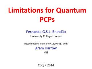 Fernando  G.S.L.  Brand ão University College London Based on joint work arXiv:1310.0017 with