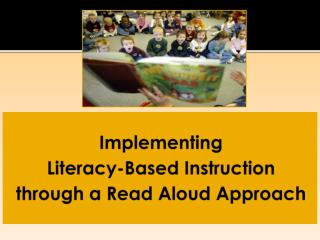 Implementing  Literacy-Based Instruction through a Read Aloud Approach