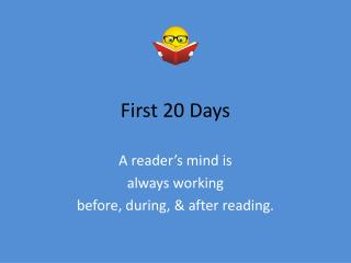 First 20 Days