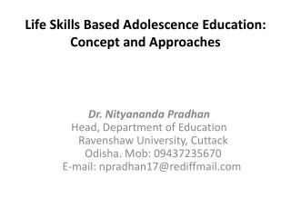 Life Skills Based Adolescence Education: Concept and Approaches