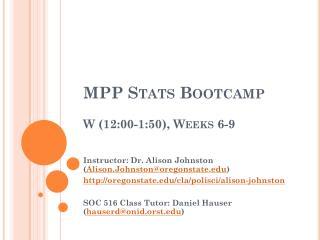 MPP Stats  Bootcamp W (12:00-1:50), Weeks 6-9