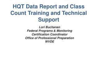 HQT Data Report and Class Count Training and Technical Support
