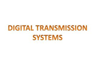DIGITAL TRANSMISSION SYSTEMS