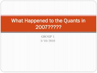 What Happened to the Quants in 2007?????
