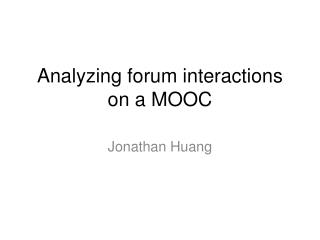 Analyzing forum interactions on a MOOC