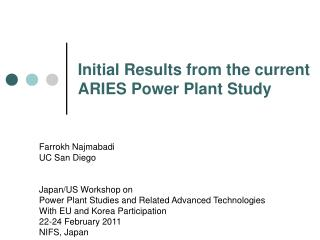 Initial Results from the current ARIES Power Plant Study