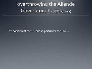 The position of the US and in particular the CIA…