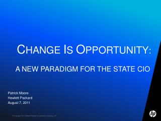 C hange  I s  O pportunity : A New Paradigm for the State CIO