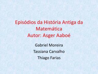 Epis dios da Hist ria Antiga da Matem tica Autor: Asger Aabo