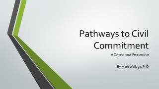 Pathways to Civil Commitment