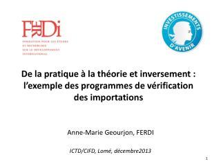 Anne-Marie Geourjon, FERDI ICTD/CIFD, Lomé, décembre2013