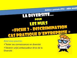 La Diversité… Pour LES nuls «fiche 3 - discrimination cas pratique d'entreprise »