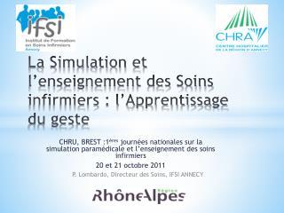 La Simulation et l'enseignement des Soins infirmiers : l'Apprentissage du geste