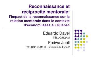 Eduardo Davel TÉLUQ/UQAM Fedwa Jebli TÉLUQ/UQAM et  Université de Lyon 2