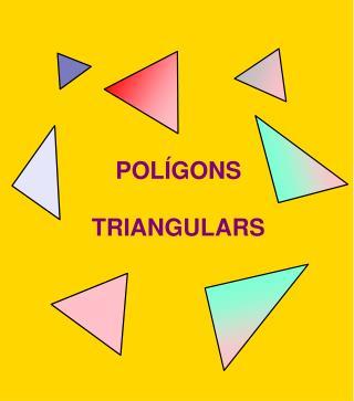 POL�GONS TRIANGULARS