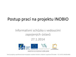 Postup prací na projektu INOBIO