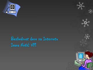 Bezbednost dece na Internetu Ivana Nešić Vll1