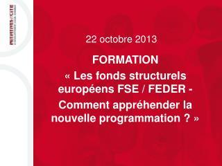 FORMATION « Les fonds structurels européens FSE / FEDER -