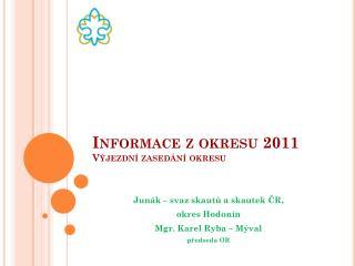 Informace z okresu 2011 Výjezdní zasedání okresu