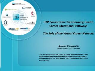 H2P  Consortium:  Transforming Health  C areer Educational Pathways
