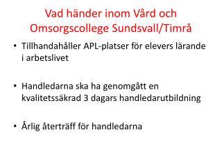 Vad händer inom Vård och Omsorgscollege Sundsvall/Timrå