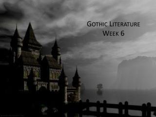 Gothic Literature Week 6