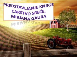 Predstavljanje knjige CARSTVO SREĆE, Mirjana Gaura