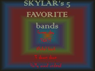 SKYLAR's 5 FAVORITE bands