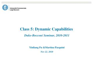Class 5: Dynamic Capabilities  Duke-Bocconi Seminar, 2010-2011