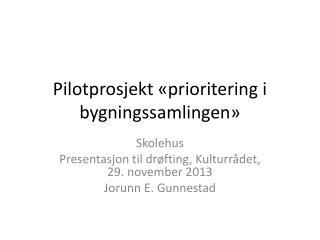 Pilotprosjekt «prioritering i bygningssamlingen»