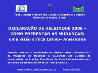 DECLARAÇÃO DE HELSINQUE 2008 –  COMO ENFRENTAR AS MUDANÇAS: u ma visão crítica Latino- Americana