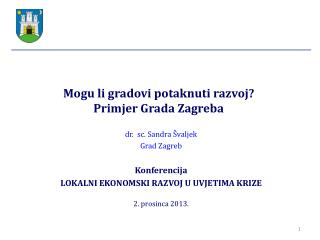 Mogu li gradovi potaknuti  razvoj?  P rimjer  Grada Zagreba