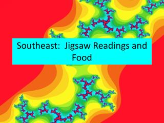 Southeast:  Jigsaw Readings and Food
