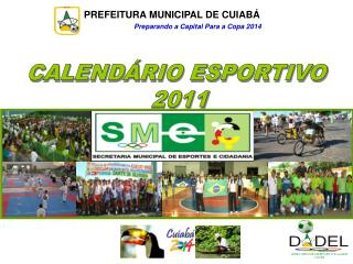 PREFEITURA MUNICIPAL DE CUIAB                                Preparando a Capital Para a Copa 2014