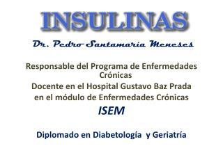 Dr. Pedro Santamaría Meneses Responsable del Programa de Enfermedades Crónicas