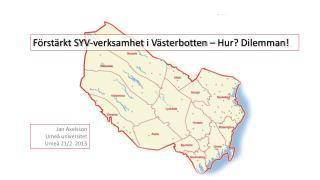 Förstärkt SYV-verksamhet i Västerbotten – Hur? Dilemman!