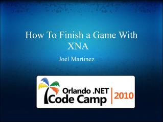 How To Finish a Game With XNA
