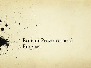 Roman Provinces and Empire