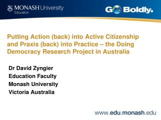 Dr David Zyngier  Education Faculty  Monash University  Victoria Australia