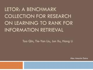 LETOR: A Benchmark Collection for Research on Learning to Rank for Information Retrieval