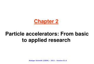 Chapter 2 Particle accelerators: From basic to applied research