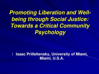 Isaac Prilleltensky, University of Miami, Miami, U.S.A.