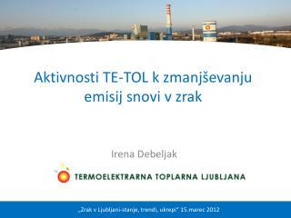 Aktivnosti TE-TOL k zmanjševanju emisij  snovi v  zrak
