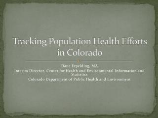 Tracking Population  Health Efforts  in Colorado