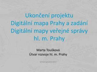 Ukončení projektu  Digitální mapa Prahy a zadání Digitální mapy veřejné správy hl. m. Prahy