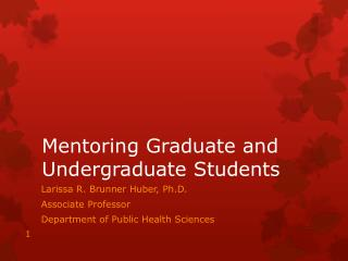 Mentoring Graduate and Undergraduate Students