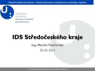 Ing.  Martin Trpišovský 20. 05. 2013